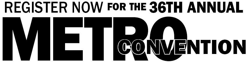 Register now for the 36th Annual Metro Convention
